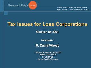 Tax Issues for Loss Corporations October 19, 2004