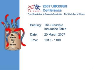 Briefing: The Standard Insurance Table Date: 20 March 2007 Time: 1010 - 1100