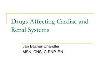Drugs Affecting Cardiac and Renal Systems