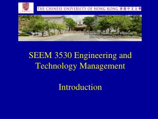 SEEM 3530 Engineering and Technology Management Introduction