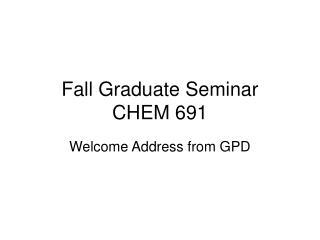 Fall Graduate Seminar CHEM 691