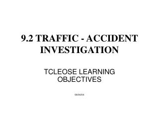 9.2 TRAFFIC - ACCIDENT INVESTIGATION