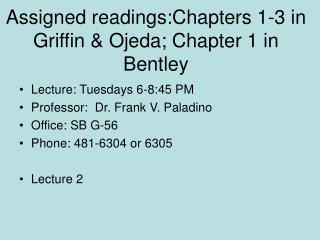 Assigned readings:Chapters 1-3 in Griffin & Ojeda; Chapter 1 in Bentley