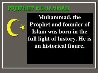 Muhammad's birth & early years 570 – 595 Common era (CE)