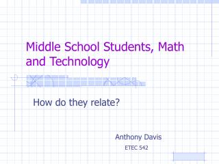 Middle School Students, Math and Technology