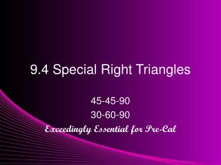 9.4 Special Right Triangles