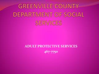 GREENVILLE COUNTY  DEPARTMENT OF SOCIAL SERVICES
