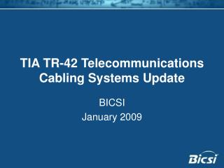TIA TR-42 Telecommunications Cabling Systems Update