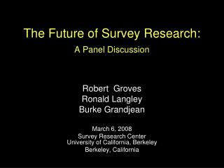 The Future of Survey Research: A Panel Discussion