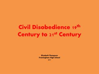 Civil Disobedience 19 th  Century to 21 st  Century