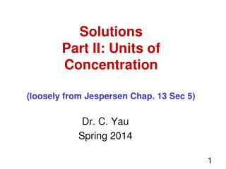 Solutions Part II: Units of Concentration (loosely from Jespersen Chap. 13 Sec 5)