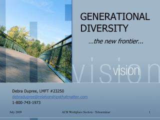 GENERATIONAL DIVERSITY  … the new frontier...