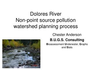Dolores River  Non-point source pollution watershed planning process