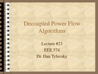 Decoupled Power Flow Algorithms