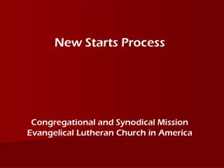 New Starts Process Congregational and Synodical Mission Evangelical Lutheran Church in America