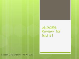 Le  Morte Review  for  Test  #1