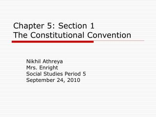 Chapter 5: Section 1 The Constitutional Convention
