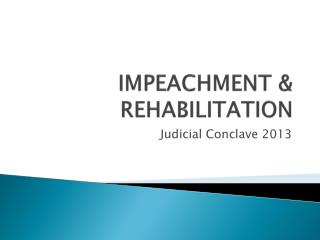 IMPEACHMENT & REHABILITATION