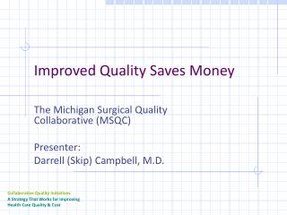 Improved Quality Saves Money