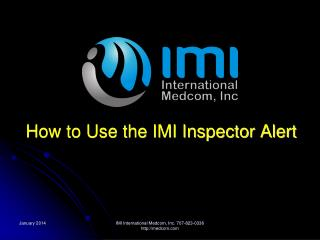 How to Use the IMI Inspector Alert