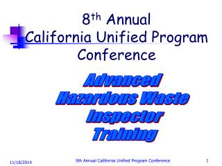 8 th  Annual  California Unified Program Conference