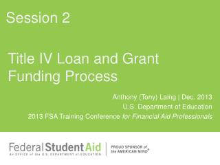 Title IV Loan and Grant Funding Process