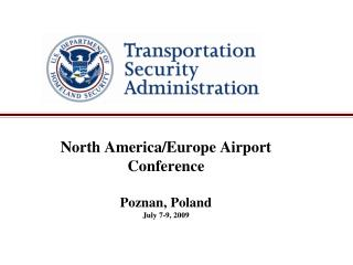 North America/Europe Airport Conference Poznan, Poland July 7-9, 2009