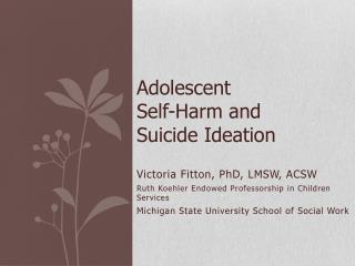 Adolescent  Self-Harm and  Suicide Ideation
