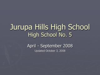 Jurupa Hills High School High School No. 5