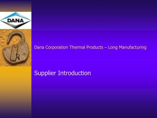 Dana Corporation Thermal Products – Long Manufacturing