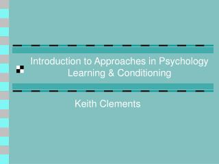 Introduction to Approaches in Psychology Learning & Conditioning