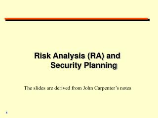 Risk Analysis (RA) and          Security Planning