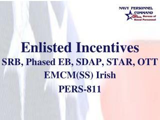 Enlisted Incentives SRB, Phased EB, SDAP, STAR, OTT