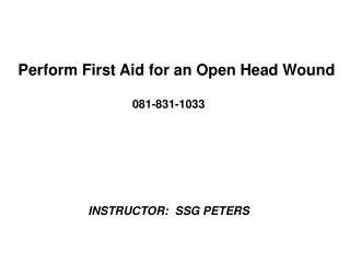Perform First Aid for an Open Head Wound