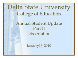 Delta State University College of Education Annual Student Update Part II Dissertation