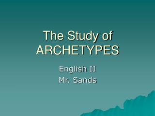 The Study of ARCHETYPES