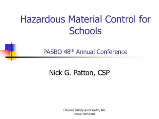 Hazardous Material Control for Schools PASBO 48 th  Annual Conference