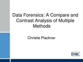 Data Forensics: A Compare and Contrast Analysis of Multiple Methods