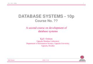 DATABASE SYSTEMS - 10p Course No. ??
