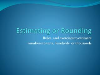 Estimating or Rounding