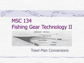 MSC 134 Fishing Gear Technology II