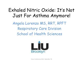 Exhaled Nitric Oxide: It's Not Just For Asthma Anymore!