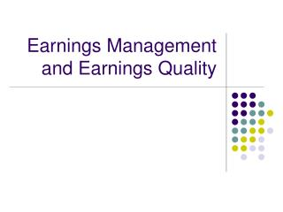 Earnings Management and Earnings Quality