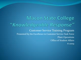 "Macon State College "" Knowledgeable Response"""