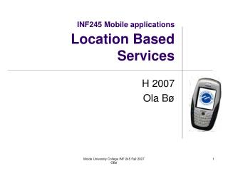 INF245 Mobile applications Location Based Services