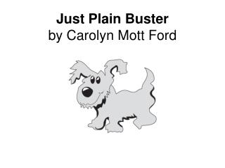 Just Plain Buster by Carolyn Mott Ford