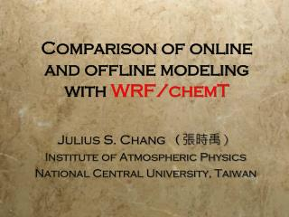 Comparison of online and offline modeling with  WRF/chemT