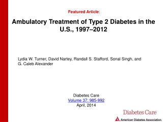 Ambulatory Treatment of Type 2 Diabetes in the U.S., 1997–2012