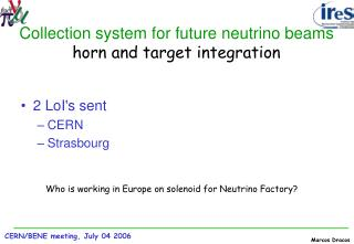 Collection system for future neutrino beams horn and target integration