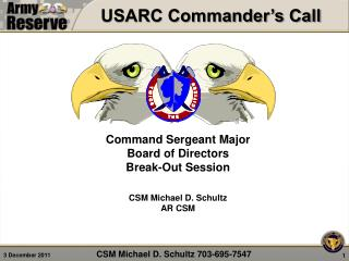 Command Sergeant Major  Board of Directors Break-Out Session CSM Michael D. Schultz  AR  CSM